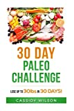 img - for 30 Day Paleo Challenge: Lose up to 30 pounds in 30 Days! book / textbook / text book