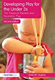 Developing Play for the Under 3s, Anita M. Hughes, 0415561221