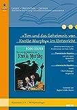 »Tim und das Geheimnis von Knolle Murphy« im Unterricht: Lehrerhandreichung zum Kinderroman von Eoin Colfer (Klassenstufe 3–4, mit Kopiervorlagen) (Beltz Praxis / Lesen - Verstehen - Lernen)