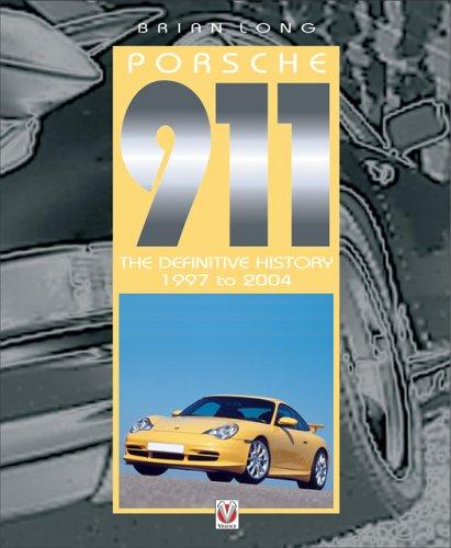 Porsche 911: The Definitive History 1997 to 2004 Volume 5 (v. 5) (911 Series Porsche)
