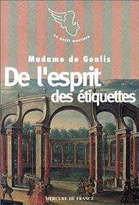 De l'esprit des étiquettes par Stéphanie Félicité de Genlis