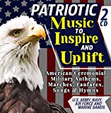 """Patriotic Music To Inspire & Uplift - American Ceremonial Military Anthems, Marches, Fanfares, Songs & Hymns - U.S. Army, Navy, Air Force and Marine Bands - Includes """"The Star-Spangled Banner"""" - 2 CD: more info"""