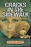 Cracks in the Sidewalk, Bette Lee Crosby, 0983887926