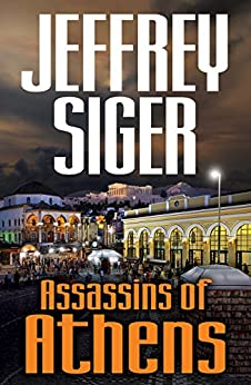 Assassins of Athens (Chief Inspector Andreas Kaldis Series Book 2) by [Siger, Jeffrey]