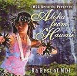 Aloha From Hawaii: Da Best of MDL
