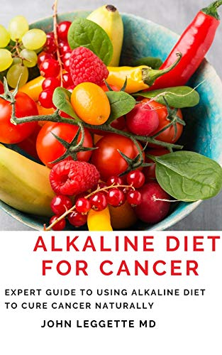 ALKALINE DIET FOR CANCER: Expert to using alkaline diet to cure cancer naturally