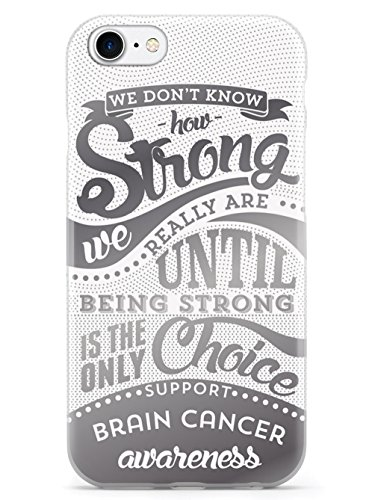 Inspired Cases How Strong - Brain Cancer Awareness Case for iPhone 7