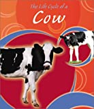 The Life Cycle of a Cow, Lisa Trumbauer, 0736814515