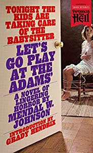 Let's Go Play at the Adams' (Paperbacks from Hell) (English