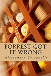 Forrest Got It WRONG: Life is not a Box of Chocolates!!! (My Sweetest Journey) (Volume 1)