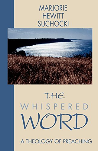 The Whispered Word: A Theology of Preaching