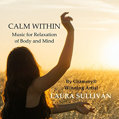 Music : Calm Within: Music for Relaxation of Body and Mind - Perfect for Massage, Spa, Yoga, Meditation