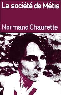 La société de Métis par Normand Chaurette