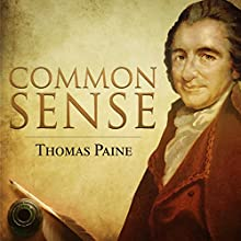 Common Sense Audiobook by Thomas Paine Narrated by Kevin Kollins