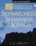 Skywatchers, Shamans, and Kings, Edwin C. Krupp, 0471048631