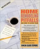 Home Remodeling Pitfalls and How to Avoid Them, Duncan Calder Stephens, 0970392311