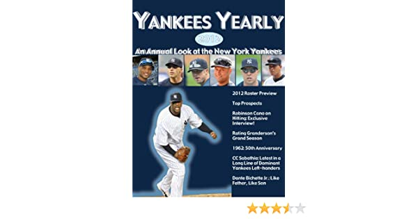 Amazon.com: Yankees Yearly: An Annual Look at the New York Yankees eBook: David Laurila, Howard Megdal, E.J. Fagan, Rob Weintraub, Mark C. Healey, ...