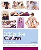 capa de A BÍblia dos Chakras: O Guia Definitivo de Trabalho com os Chakras