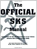 Official Sks Manual: Instructions for Use and Maintenance of the 7.62Mm Simonov Self-Loading Carbine, (Sks)