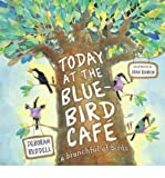 Today at the Bluebird Cafe: A Branchful of Birds (Other book format) - Common