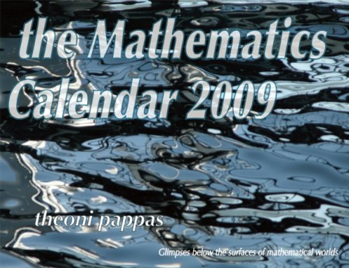 World 2009 Wall Calendar (The Mathematics Calendar 2009: Glimpses Below the Surfaces of Mathematical Worlds)