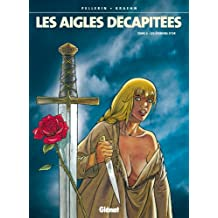 Les Aigles décapitées T03 : Les éperons d'or (French Edition)