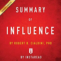 Summary of Influence: by Robert B. Cialdini | Includes Analysis