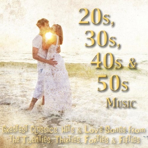 40s Swing - 20s, 30s, 40s & 50s Music - Greatest Classics, Hits & Love Songs from the Twenties, Thirties, Forties & Fifties