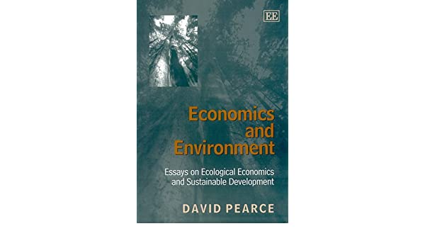 Essay Mahatma Gandhi Economics And Environment Essays On Ecological Economics And Sustainable  Development David Pearce  Amazoncom Books How Do I Write A Compare And Contrast Essay also Meth Essay Economics And Environment Essays On Ecological Economics And  Example Descriptive Essay Person
