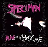 Alive At The Batcave by Specimen