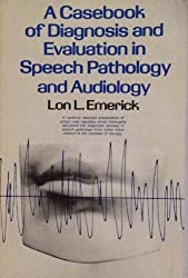 Casebook of Diagnosis and Evaluation in Speech Pathology by Emerick Lon L. (1981-03-01) Paperback