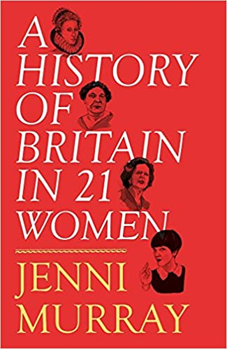 Image result for A History of Britain in 21 Women by Jenni Murray