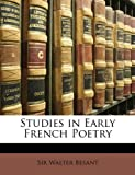 Studies in Early French Poetry, Walter Besant, 1146374976