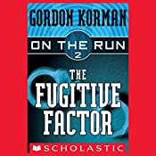 The Fugitive Factor: On the Run, Chase 2 | Gordon Korman