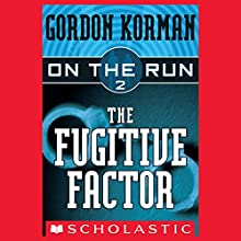 The Fugitive Factor: On the Run, Chase 2 Audiobook by Gordon Korman Narrated by Ben Rameaka