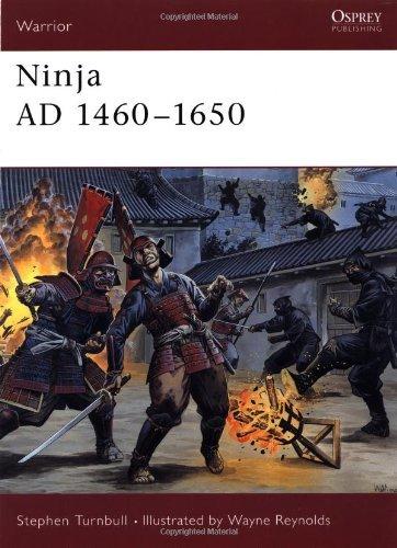 Ninja AD 1460-1650 (Warrior) [Paperback] [2003] (Author) Stephen Turnbull, Wayne Reynolds (Ninja Ad 1460???1650 compare prices)