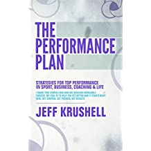 The Performance Plan: Strategies for Top Performance in Sport, Business, Coaching and Life