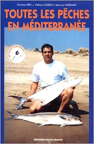 En ligne Toutes les pêches en Méditerranée pdf epub