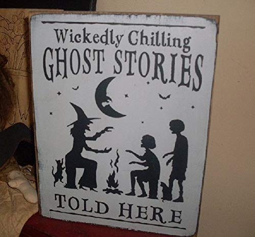Home Plaque Sign Wickedly Chilling Ghost Stories Told Here Hand Printed Primitive Witch Halloween Decor Plaque Wooden Sign for Living Room Decorative ()