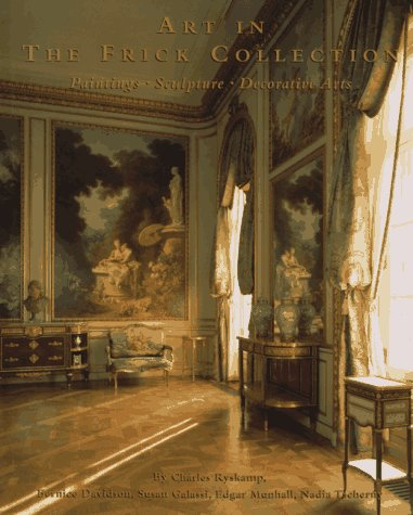 Art Painting Sculpture (Art in the Frick Collection : Paintings, Sculpture, Decorative Arts)