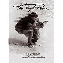 Hula Kahiko: Images of Hawaii's Ancient Hula