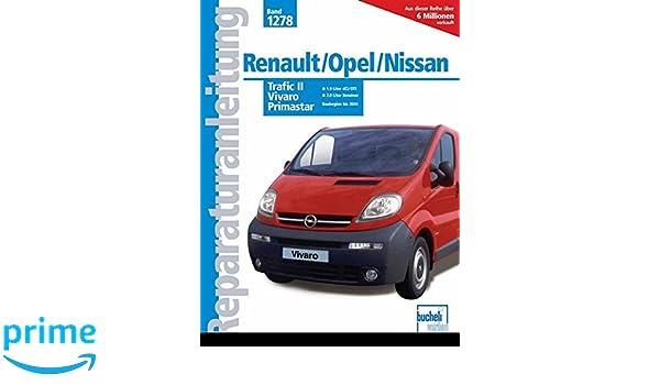Renault Trafic II / Opel Vivaro / Nissan Primastar Baubeginn bis 2004..: 1,9 Liter dCi/DTI/2,0 Liter Benziner: Amazon.es: Libros en idiomas extranjeros