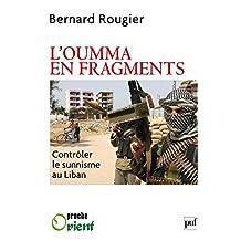 L'Oumma en fragments. Contrôler le sunnisme au Liban (Proche orient)