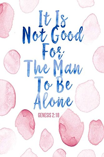 Genesis 2:18 It is not good for the man to be alone: Bible Verse Quote Cover Composition Notebook Portable