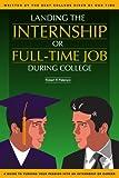 Landing the Internship or Full-Time Job During College, Robert Peterson, 0595366813