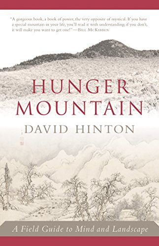 Hunger Mountain: A Field Guide to Mind and Landscape David Hinton