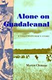 Alone on Guadalcanal, Martin Clemens, 155750122X