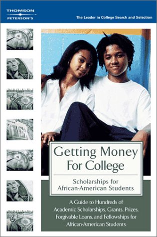 Search : GetMoneyColl:Scholarships AfricanAmer 1E (Peterson's Scholarships for African-American Students)