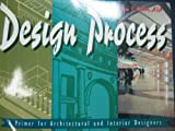 Design Process : A Primer for Architectural and Interior Design, Miller, Sam F., 0442013949