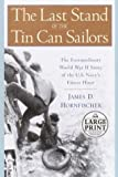 The Last Stand of the Tin Can Sailors, James D. Hornfischer, 0375432957